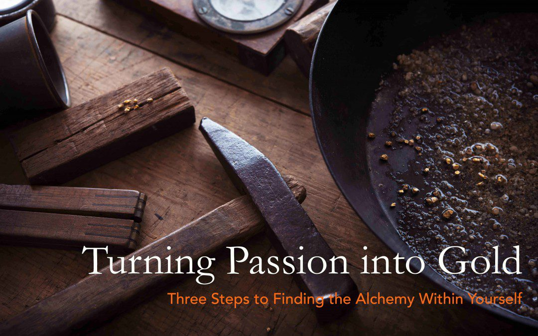 Turning Passion into Gold: Be the Craftsman
